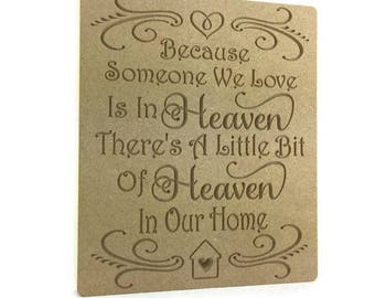 Loved one Memorial, Because someone we love is n heaven, memorial plaque, Someone we love, Heaven in our home