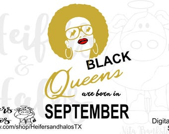 Black Queens are born in September CUT FILE - svg, pdf, png, eps, dxf for cutting machines like cricut and silhouette