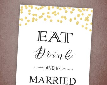 Eat Drink and Be Married Sign Printable, Gold Confetti Wedding Shower Sign, Bridal Shower, Wedding Decorations, Instant Download, A001