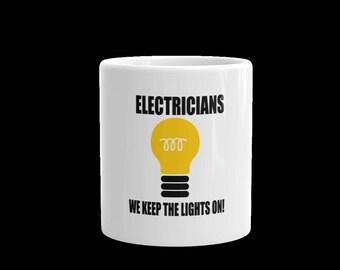 Electricians we keep the lights on coffee mug-Electricians cup-11 oz mug -15 oz mug-gift mug-occupation mug-coffee mug -gift mug cup