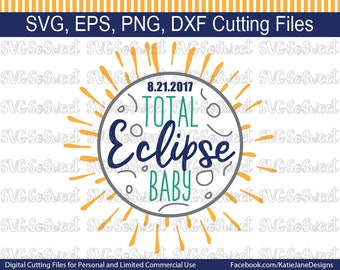 Total Solar Eclipse Baby svg, Total Eclipse Baby, 8-21-17 Eclipse Baby, SVG, PNG, EPS, Dxf, Silhouette Cutting Files