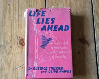 Life Lies Ahead. Eustace Chesser & Olive Hawks. 1951 HB DJ 1st Ed Signed. Lifestyle Guide for Girls. Vintage.