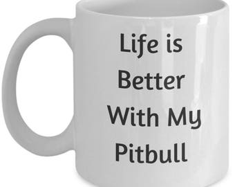 Life is Better with My Pitbull - Gift for Pitbull Lover
