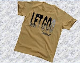 Let Go Let God, Graphic Tee, Christian T-shirt, Christian Shirt, Tee Shirt, Faith Shirt, Christian Gifts, Inspirational T-shirt