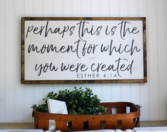 perhaps this is the moment | framed wood sign