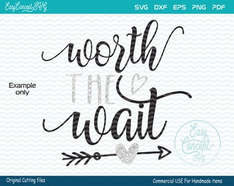 Worth The Wait svg, t-shirt design, instant download design, eps, png, pdf, svg file, dxf Silhouette, Commercial Use Cut Files