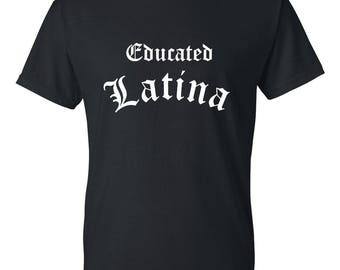 Educated Latina Shirt