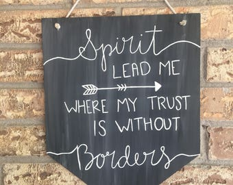 Spirit Lead Me Where My Trust Is Without Borders Hanging Sign | 15 x 12 in | Wooden Scripture Wall Art/Decor | Hanging Wood | Custom Signs