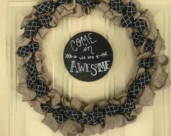 Come in we are awesome burlap wreath