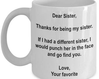 Gifts for sister etsy dear sister thanks for being my sister sister coffee mug sister gifts negle Gallery