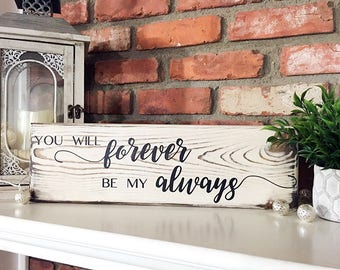 Forever my Always Wood Sign, Custom Wood Sign, Rustic Sign, Home Decor