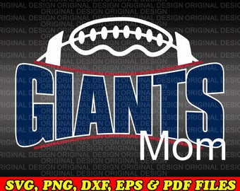Giants Football,Giants Football Mom design, SVG, PNG, dxf, eps cutting files, Silhouette, Cameo, Cricut, cut file, high school, college