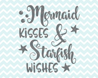 Mermaid Kisses & Starfish Wishes SVG and PNG, Mermaid Quote, Printable Quote, SVG, Clipart, Commercial Use Clipart