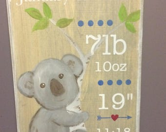 Custom, Hand-painted, Koala Bear Birth Announcement Wood Sign:  Personalized with Child's name, weight, length, Date of Birth