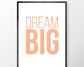 Dream Big Wall Print - Wall Art, Personal Print, Home Decor