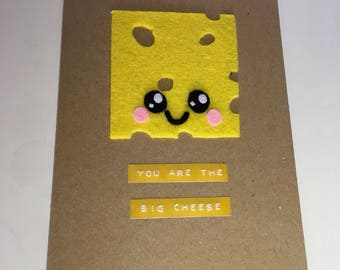 You are the Big Cheese card