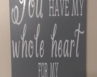 You Have My Whole Heart For My Whole Life....24 x 12 Canvas