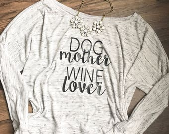 Dog Mother Wine Lover Graphic Tee - Long Sleeve, Off Shoulder Top