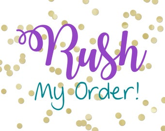 RUSH ORDER - Add this listing to your order if you need your item faster than normal processing times.