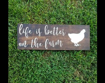 Life Is Better On The Farm Chicken Wood Sign