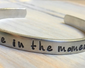Live In The Moment Bracelet, Hand Stamped Cuff, Aluminum