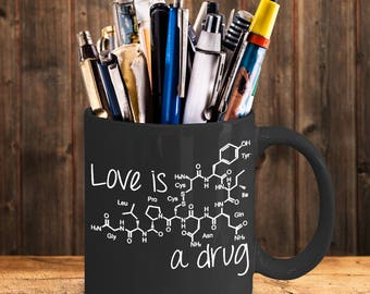 Oxytocin Hormone Molecule Chemical Compound - Love is a Drug - Gift for Wife Husband Spouse Girlfriend Boyfriend - ceramic coffee mug