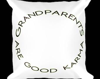 Grandparents are Good Karma Pillow
