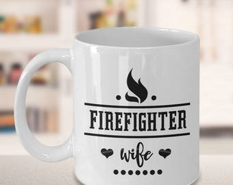 Unique Coffee Mugs, firefighter wife mug, firefighter gift ideas, gift for her, christmas gift ideas, birthday gift ideas