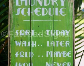 Laundry Schedule, Sort Today, Wash Later, Fold Maybe,Iron Never Reclaimed Timber Sign, Rustic Wood Sign, Fun Laundry Sign, Handmade