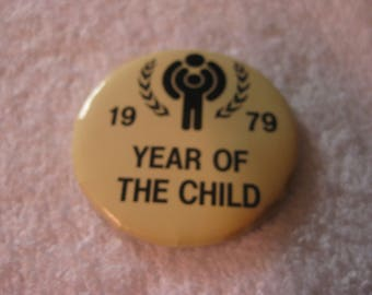 Vintage pinback 1979 Year of the Child