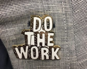 Do The Work Hard Enamel Pin Lapel