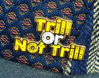 Trill or Not Trill Pin
