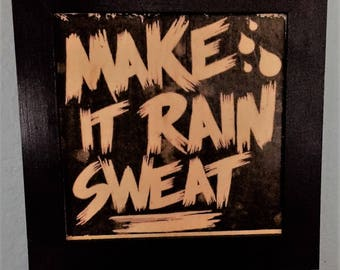Make It Rain Sweat Fitness Plaque, Fitness Art, Motivational Plaque, Motivation, Gym Art, Gym Sign, Cross Fit, Spartan