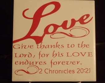 Give thanks to the Lord, for His love endures forever.