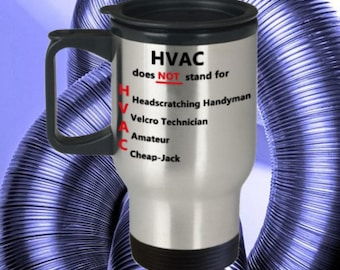 HVAC Travel Mug 'HVAC Does Not Stand For', Double-Walled, Stainless Steel