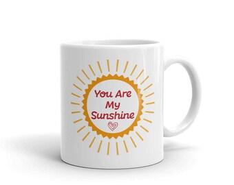 You Are My Sunshine, Mug