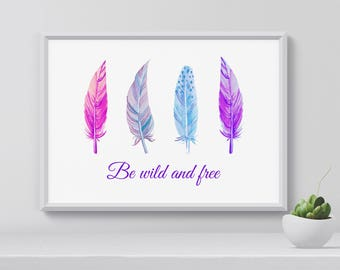 Feather Wall Art, Quote Print, Be Wild Poster, Digital Print, Home Decor, Gift for Her