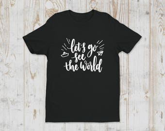 Let's Go See The World / Men's T-shirt / Printed Short Sleeve T-shirt