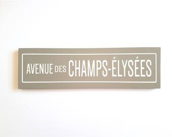 """Wood Sign """"Avenue des Champes-Elysess"""" Street Sign 