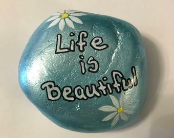 Life is beautiful garden rock