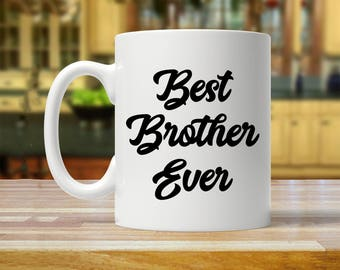 best brother ever, brother mug, gift for brother, brother mugs, brother gift, brother gifts, mug for brother, brother gift idea, brother