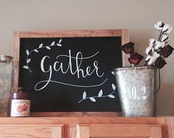 Gather, wood framed chalkboard