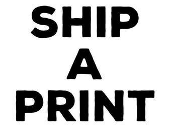 SHIP A PRINT