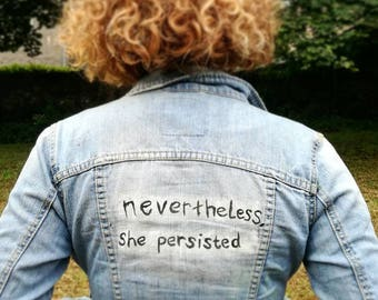 Nevertheless She Persisted Painted Denim Jacket