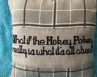 What if the Hokey Pokey really is what it's all about Silly Pillow