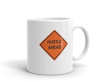 HUSTLE AHEAD Mug