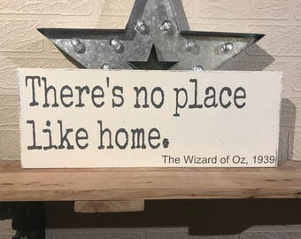 There's no place like home. The Wizard of Oz, Wooden Wall Sign, Movie Quote