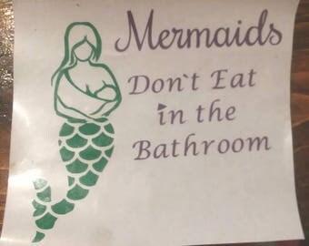 """Breastfeeding Mermaid Vinyl  Decal: """"Mermaids don't eat in the bathroom"""""""