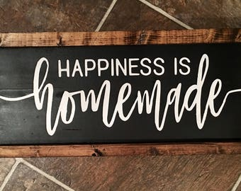 Happiness is Homemade sign, farmhouse sign, rustic decor