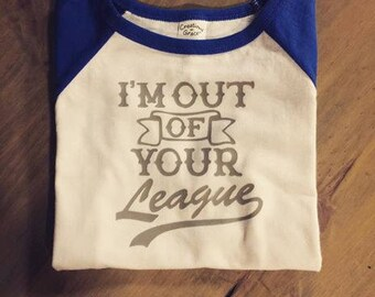 I'm Out of Your League Toddler Baseball Tee